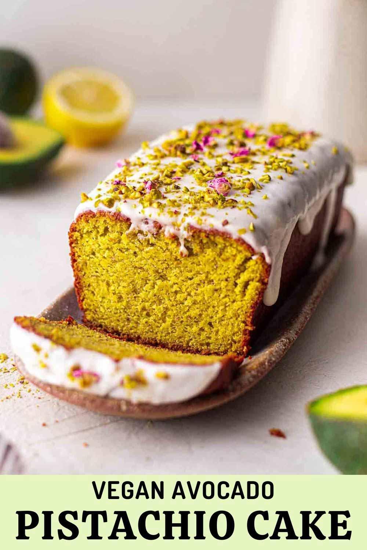 Vegan Pistachio Lemon Avocado Cake